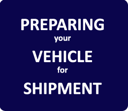 Preparing your vehicle for shipment
